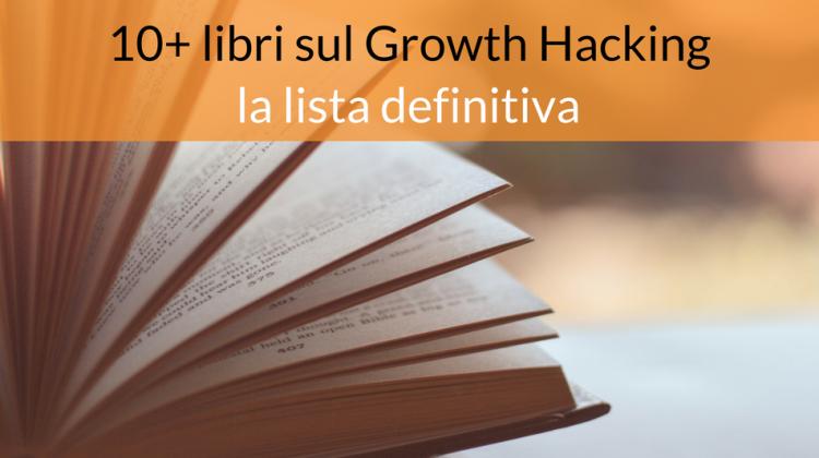 10+ libri sul Growth Hacking: la lista definitiva